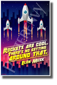 "Elon Musk - ""Rockets Are Cool..."" 3 - NEW Motivational Space Poster"