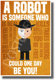 A Robot is Someone Who Could Be You - Teddy - NEW Funny Humor Novelty POSTER