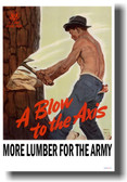 A Blow to the Axis - More Lumber for the Army - NEW Vintage WW2 Poster