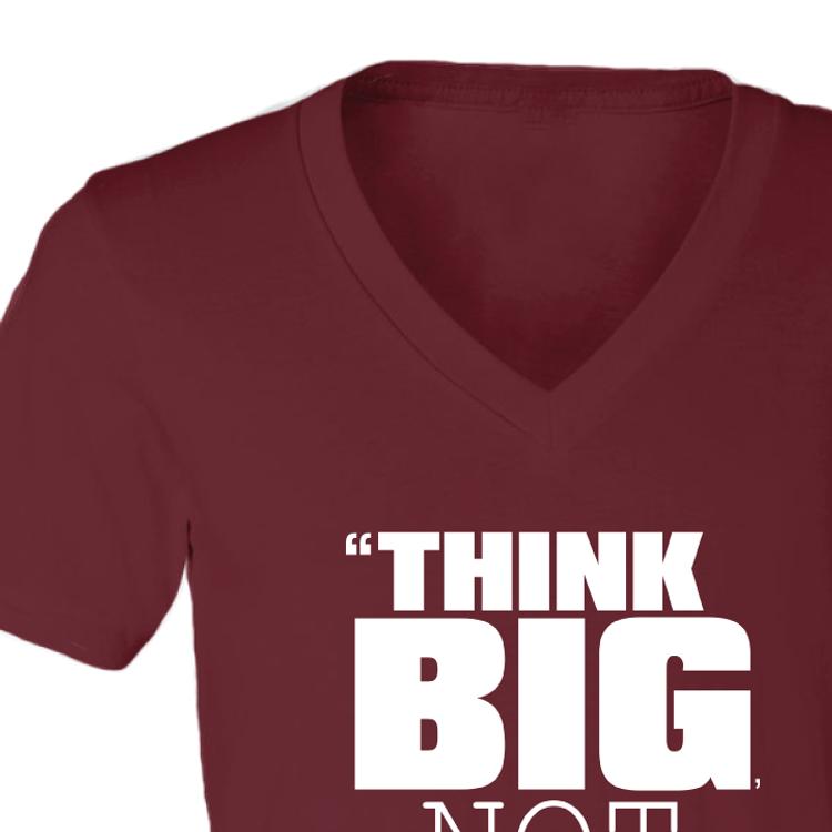 Think Big Not Small (Cranberry V-Neck)