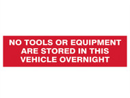 Scan SCA5256 - No Tools Or Equipment Stored In This Vehicle Overnight - SAV/CLG 200 x 50mm
