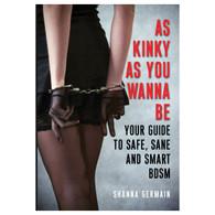 As Kinky as You Wanna Be