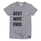 Best Wife Ever T-Shirt in Slate