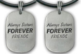 Two Piece Double Set - Always Sisters - Forever Friends Necklace - Silver Color Pewter Pendant with black PVC rope/chain included!