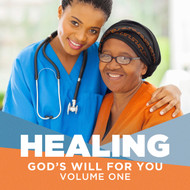 Healing: God's Will for You Vol 1 (Is Healing for Some or ALL?)