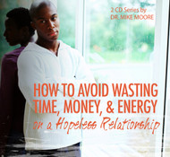 How To Avoid Wasting Your Time, Money, and Energy On A Hopeless Relationship