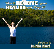 How To Receive Your Healing And Keep It