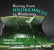 Moving From Brokenness To Wholeness – Volume 2 -  A Deadly Spiritual Virus