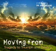 Moving from Tragedy to Triumph and Destiny