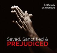 Saved, Sanctified and Prejudiced