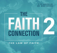 The Faith Connection Volume 2 –- The Law of Faith