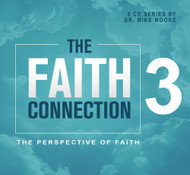 "The Faith Connection Volume 3- The Perspective of Faith (""""It Is Finished"")"""