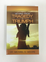 Moving from Tragedy to Triumph-BOOK