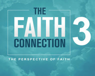 "The Faith Connection Volume 3- The Perspective of Faith (""""It Is Finished"")""-MP3"