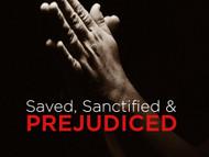 Saved, Sanctified and Prejudiced-MP3