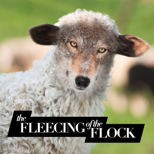 The Fleecing of the Flock