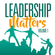 Leadership Matters Volume 1