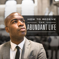 How To Receive The Abundant Life-MP3