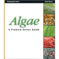 Julian Sprungs Algae: A Problem Solving Guide (Soft Cover)
