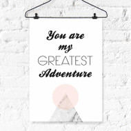 Greatest Adventure Digital Printable Wall Art - Decor