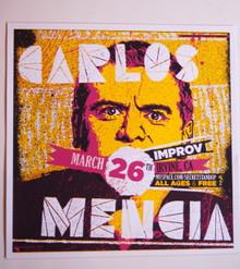 CARLOS MENCIA - MIND OF MENCIA - IMPROV - MYSPACE SECRET SHOW CONCERT POSTER