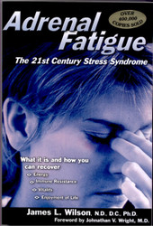 Adrenal Fatigue - The 21st Century Stress Syndrome