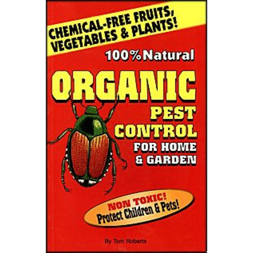 100 Natural Organic Pest Control For Home Amp Garden