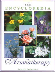 The Encyclopedia of Aromatherapy by Chrissie Wildwood