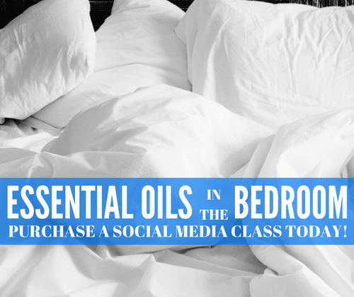 ESSENTIAL OILS IN THE BEDROOM ONLINE CLASS