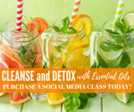Cleanse and Detox with Essential Oils Compliant Online Facebook Class