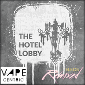The Hotel Lobby | Teleos Remixed | 30ml 60ml & 120ml options