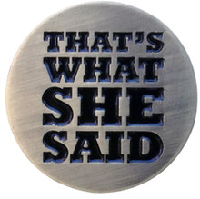 That's What She Said Golf Ball Marker & Hat Clip by ReadyGOLF