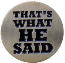 That's What He Said Golf Ball Marker & Hat Clip by ReadyGOLF