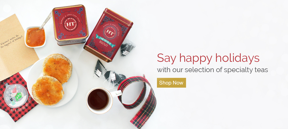 Say happy holidays with our selection of specialty teas.