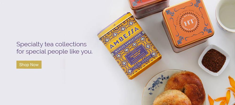 Specialty tea collections for special people like you.