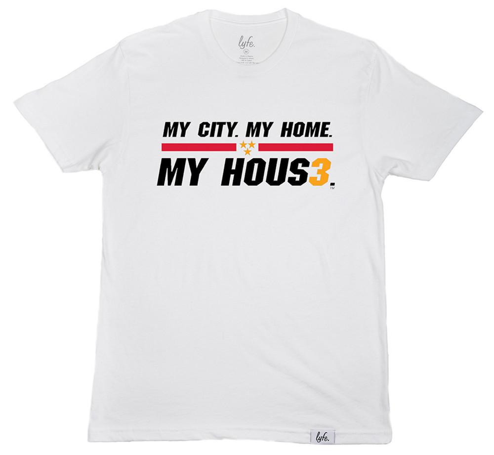 LYFE MY CITY. MY HOME. MY HOUS3. - White