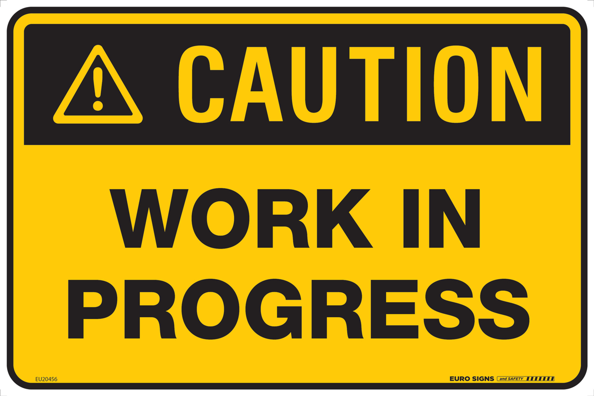 CAUTION WORK IN PROGRESS 450x300 POLY - Euro Signs and Safety