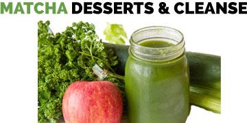 Matcha Desserts & Cleanse