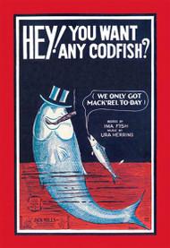 Hey! You Want Any Codfish?