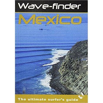 Wave-Finder Mexico: The Ultimate Surfer's Guide Book