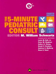 The 5-Minute Pediatric Consult by William Schwartz