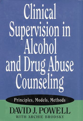 Clinical Supervision In Alcohol And Drug Abuse Counseling