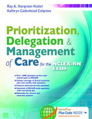 Prioritization Delegation And Management Of Care For The Nclex-Rn Exam
