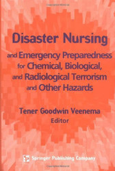 Disaster Nursing And Emergency Preparedness For Chemical Biological And Radiological