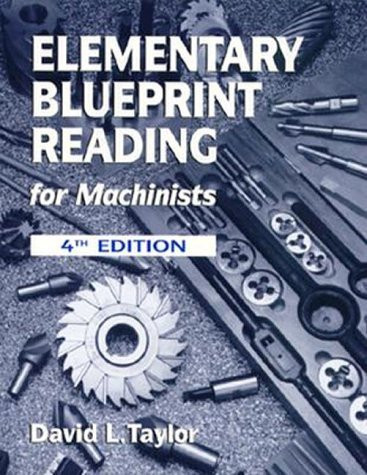 Elementary blueprint reading for machinists by david taylor elementary blueprint reading for machinists by david taylor malvernweather Images