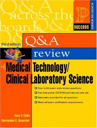 Prentice Hall Health's Question And Answer Review Of Medical Technology/Clinical Laboratory Science