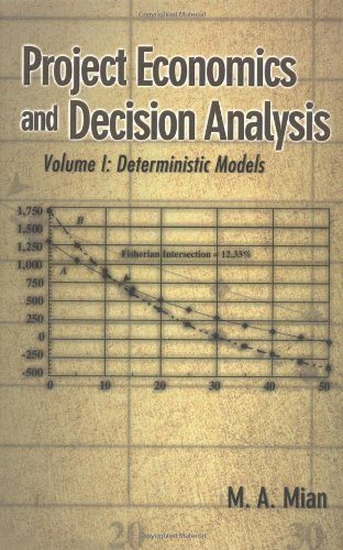 Project Economics And Decision Analysis Volume 1