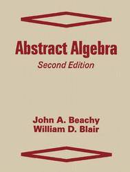 Abstract Algebra by John A Beachy