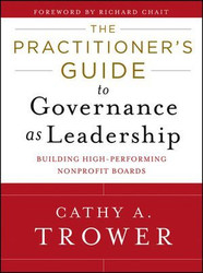 Practitioner's Guide To Governance As Leadership