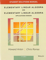 Student Solutions Manual To Accompany Elementary Linear Algebra Applications